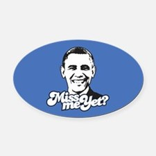 Obama Miss Me Yet Oval Car Magnet