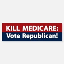Kill Medicare Vote Republican Bumper Bumper Bumper Sticker