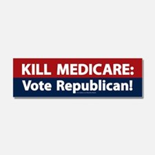 Kill Medicare Vote Republican Car Magnet 10 x 3