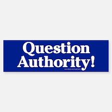 Question Authority! Bumper Bumper Bumper Sticker