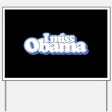 I Miss Obama B Yard Sign