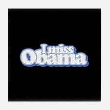I Miss Obama B Tile Coaster