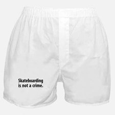 Skateboarding is not a crime Boxer Shorts