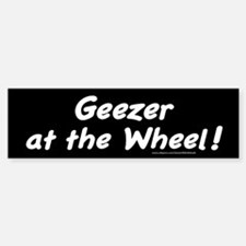 Geezer at the Wheel Bumper Bumper Bumper Sticker