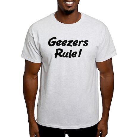 Geezers Rule! Light T-Shirt