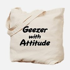 Geezer with Attitude Tote Bag