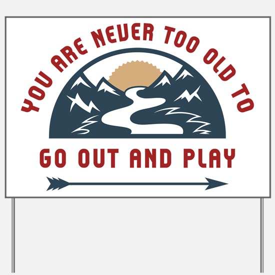 Adventure Go Out And Play Yard Sign