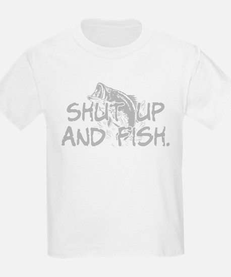 shut up and fish2 T-Shirt