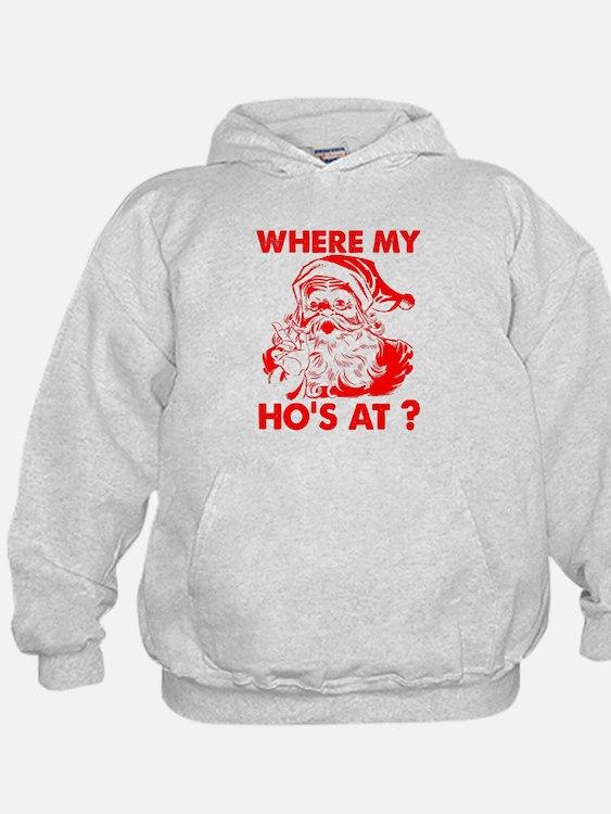 Where My Ho's At?! Sweatshirt