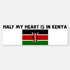 HALF MY HEART IS IN KENYA Bumper Bumper Bumper Sticker