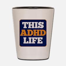 This ADHD Life Shot Glass