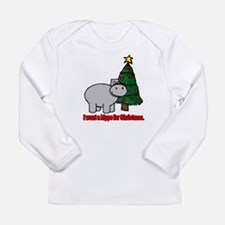I want a hippopotamus for christmas Long Sleeve T-