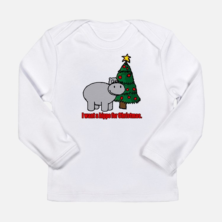 I want a hippopotamus for christmas Long Sleeve T-