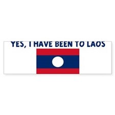 YES I HAVE BEEN TO LAOS Bumper Bumper Bumper Sticker