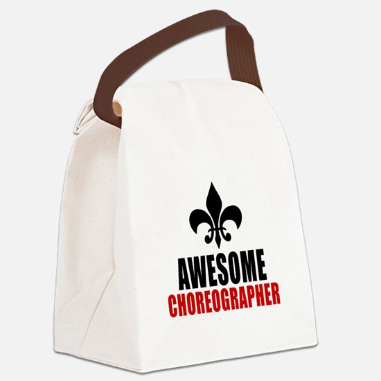 Awesome Choreographer Canvas Lunch Bag