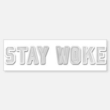 Stay Woke Bumper Bumper Bumper Sticker