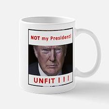 Trump - NOT my President! Mugs