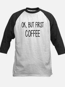 Ok, But Coffee First Caffeine Kids Baseball Jersey