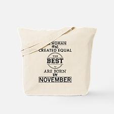 BEST ARE BORN IN NOVEMBER Tote Bag