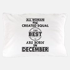 BEST ARE BORN IN DECEMBER Pillow Case