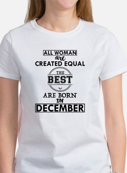 BEST ARE BORN IN DECEMBER T-Shirt