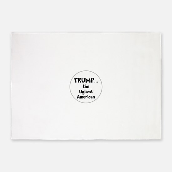 Trump... the ugliest American 5'x7'Area Rug