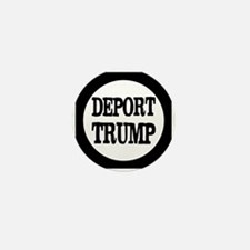 Deport Trump Liberal Politics Mini Button