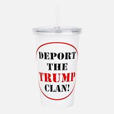 Deport the Trump clan! Acrylic Double-wall Tumbler
