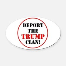 Deport the Trump clan! Oval Car Magnet