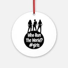 Who run the world. Round Ornament