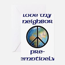 Love Thy Neighbor Pre-emptively Greeting Cards (Pa