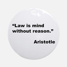 Aristotle Quote on Law & Mind Ornament (Round)
