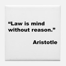 Aristotle Quote on Law & Mind Tile Coaster