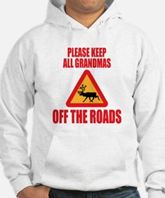 Keep Grandmas Off Roads Sweatshirt