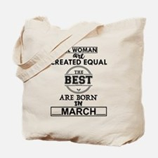 THE BEST BORN ARE IN MARCH Tote Bag
