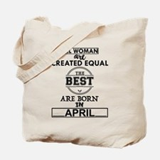 THE BEST ARE BORN IN APRIL Tote Bag