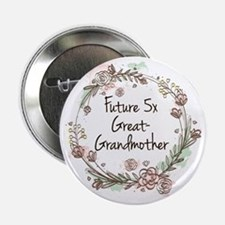 """Future 5x Great-Grandmother 2.25"""" Button"""