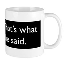 That's what she said (regular mug)