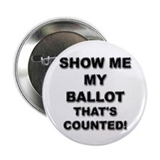 "SHOW ME MY BALLOT That's Counted! 2.25"" Button"