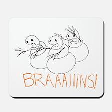 Zombie Snowmen Brains Mousepad