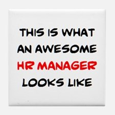 awesome hr manager Tile Coaster