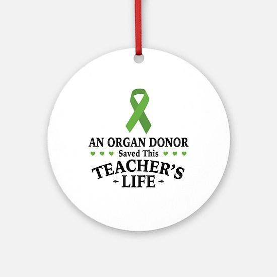 Organ Donor Saved Teacher Round Ornament