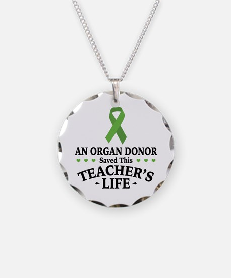Organ Donor Saved Teacher Necklace