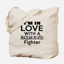 I Am In Love With Brazilian Jiu Jitsu Fig Tote Bag