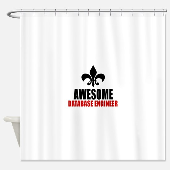 Awesome Database engineer Shower Curtain