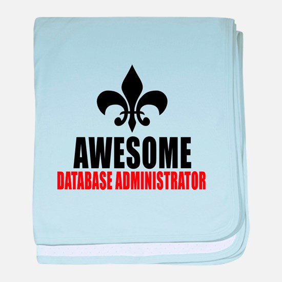 Awesome Database administrator baby blanket