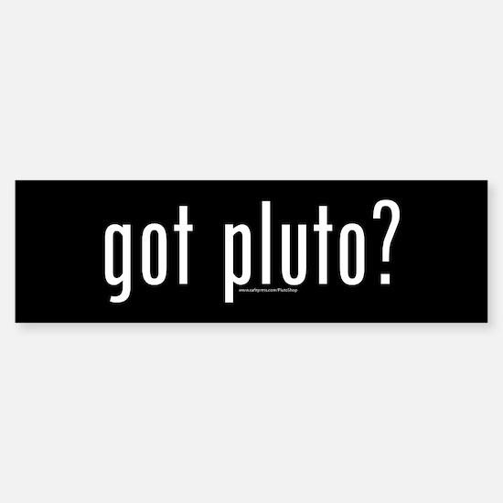 Got Pluto? Sticker (Bumper)
