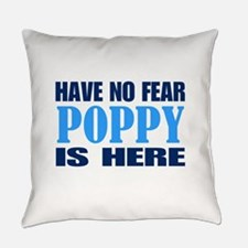 Have No Fear Poppy Is Here Everyday Pillow