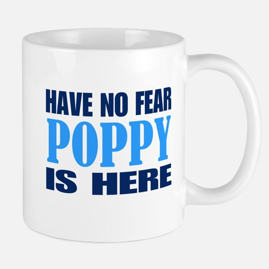 Have No Fear Poppy Is Here Mugs