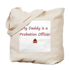 My Daddy is a Probation Offic Tote Bag